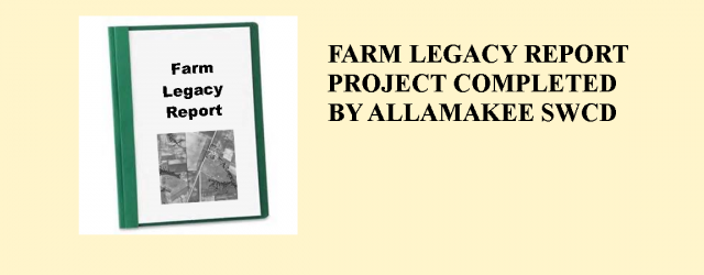 In 2014, the Allamakee SWCD completed a sub-project of their Conservation Lease Project called the Farm Legacy Report Project. The goal of the project was to work with landowners to […]