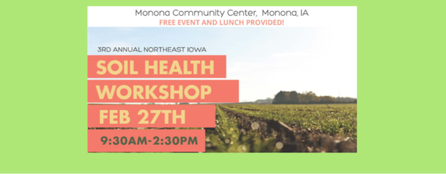 There will be a free soil health workshop held Thursday, February 27 from 9:30 a.m. – 2:30 p.m. at the Monona Community Center in Monona, Iowa. The lineup of speakers […]